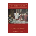On Holy Ground: A History of The Honorable Order of American Co-Masonry