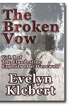 The Broken Vow  Vol. I of The Clandestine Exploits of a Werewolf
