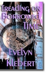 Treading on Borrowed Time