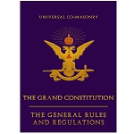 Universal Co-Masonry The Grand Constitution The General Rules and Regulations