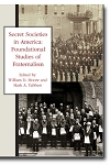 Secret Societies in America: Foundational Studies of Fraternalism
