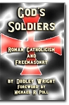 God's Soldiers: Roman Catholicism and Freemasonry