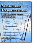 Measured Expectations: The Challenges of Today's Freemasonry