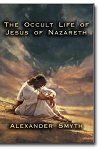 The Occult Life of Jesus of Nazareth