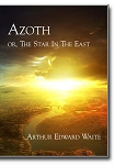 Azoth: or, The Star In The East
