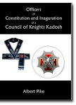 Officers of Constitution and Inauguration of a Council of Knights Kadosh