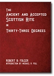 The Ancient and Accepted Scottish Rite in Thirty-Three Degrees 2 Vol. Set