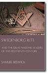 Swedenborg Rite and the Great Masonic Leaders of the Eighteenth Century