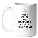 Keep Calm Remember You Are a Freemason Square & Compass Masonic Coffee Mug - [11 oz.]