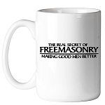 Real Secret of Freemasonry Making Good Men Better Masonic Coffee Mug - [11 oz.]