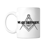 We are Everywhere Square & Compass Masonic Coffee Mug - [11 oz.]