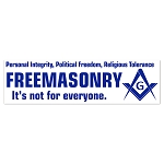 Freemasonry It's Not For Everyone Square & Compass Masonic Bumper Sticker - 11