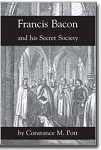 Francis Bacon and His Secret Society