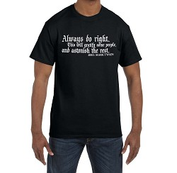 Always do Right it Will Gratify Some and Astonish the Rest Masonic Men's Crewneck T-Shirt