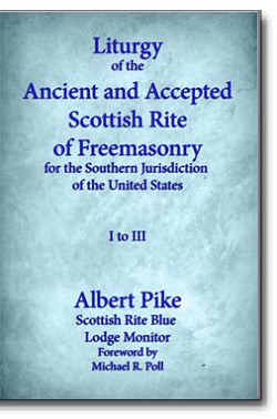 Liturgy of the Ancient and Accepted Scottish Rite of Freemasonry for the Southern Jurisdiction of the United States (I to III)