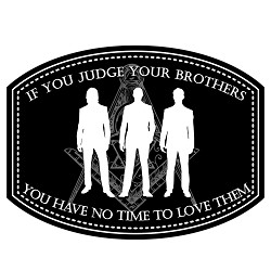 If You Judge Your Brothers No Time to Love Them Masonic Bumper Sticker - [5.75'' Wide]